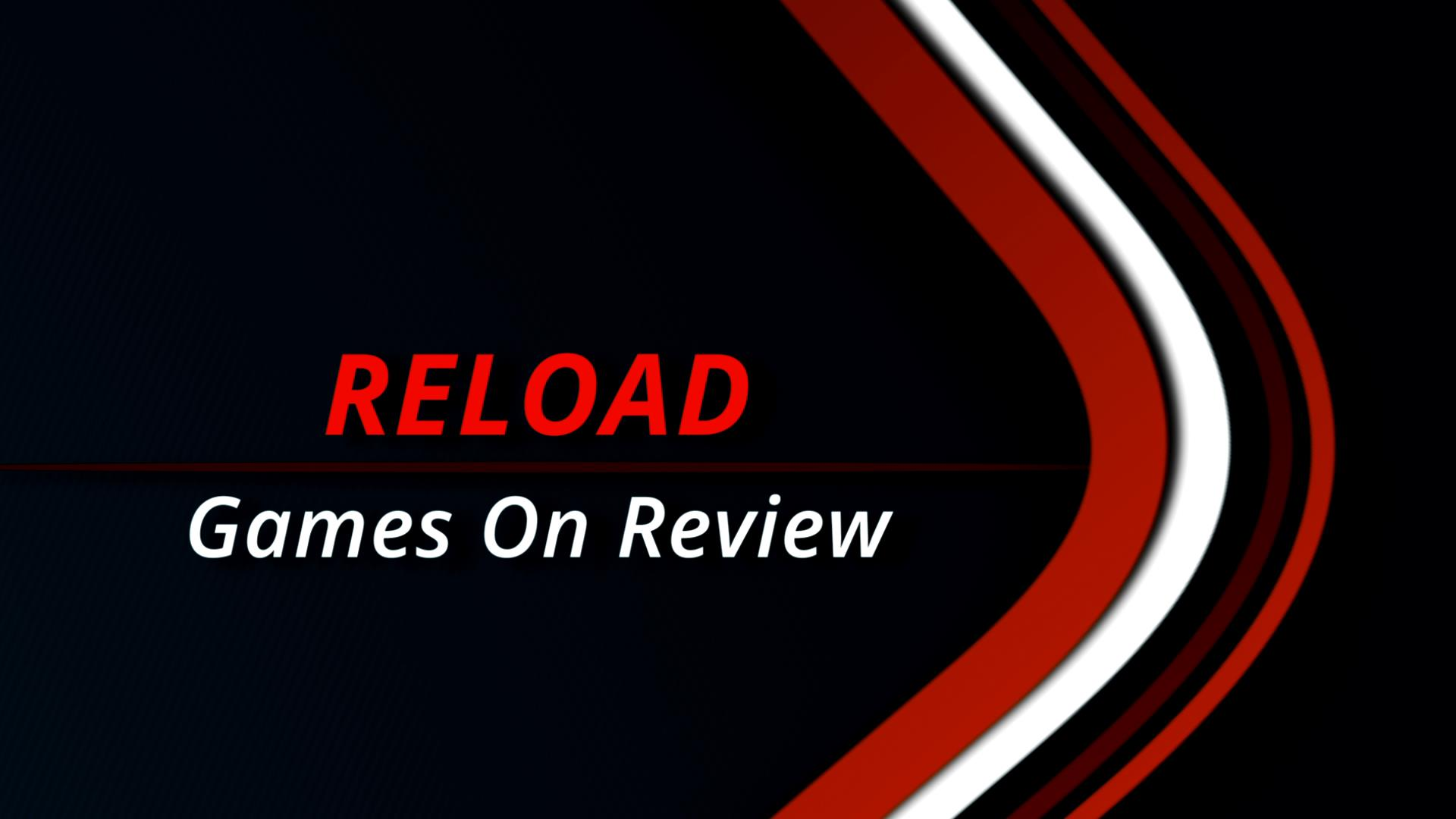 RE-LOAD: Games On Review