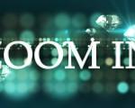 ZOOM IN Episode 1 Bumper.mp4_snapshot_00.13_[2015.01.31_17.55.35]