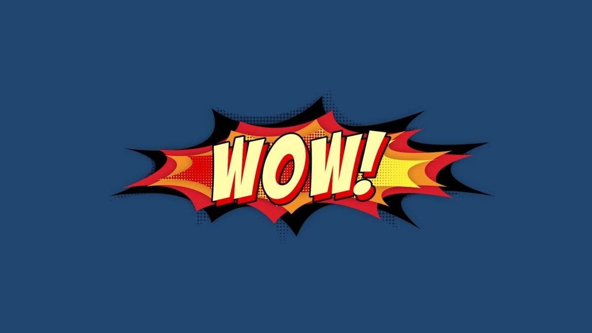 W.O.W. (Worthy, Obvious & Wonder)